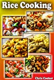 Simple Rice Cookbook: Risottos, Chilis and Other Rice Recipes For Fast Home Cooking