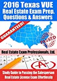 2016 Texas VUE Real Estate Exam Prep Questions and Answers: Study Guide to Passing the Salesperson Real Estate License Exam Effortlessly