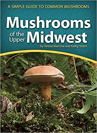 Mushrooms of the Upper Midwest: A Simple Guide to Common Mushrooms (Mushroom Guides)