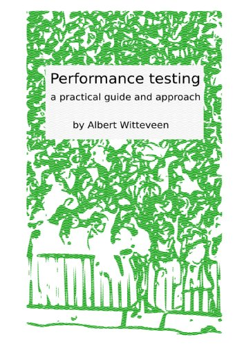 Performance testing - a practical guide, by Albert Witteveen