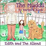Edith and the Aliens: The Mudds | Barbara Allen