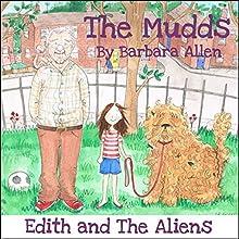 Edith and the Aliens: The Mudds (       UNABRIDGED) by Barbara Allen Narrated by Bernard Cribbins, Mark Benton, Ulani Seaman, Jill Shilling, Wayne Forester