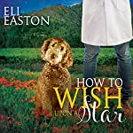 How to Wish Upon a Star: Howl at the Moon, Book 3 | Eli Easton