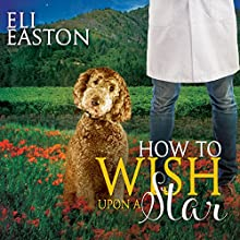 How to Wish Upon a Star: Howl at the Moon, Book 3 Audiobook by Eli Easton Narrated by Matthew Shaw