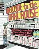 Welcome to the Dahl House: Alienation, Incarceration, and Inebriation in the new American Rome (Comix Journalism)
