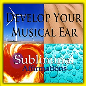 Develop Your Musical Ear Subliminal Affirmations: Music Appreciation & Musical Knowledge, Solfeggio Tones, Binaural Beats, Self Help Meditation Hypnosis | [Subliminal Hypnosis]