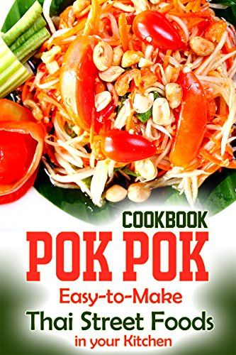 Pok Pok Cookbook: Easy-to-Make Thai Street Foods in your Kitchen (Thai Cooking) by Gordon Rock
