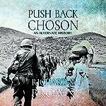 Push Back Choson   Richard Brown