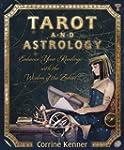 Tarot and Astrology: Enhance Your Rea...