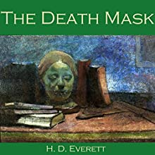 The Death Mask (       UNABRIDGED) by H. D. Everett Narrated by Cathy Dobson