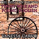 The Western Groom: Penny Wise and Pound Foolish: Christian Historical Romance, The Western Mail Order Groom Audiobook by Vanessa Carvo Narrated by Joe Smith