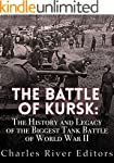 The Battle of Kursk: The History and...