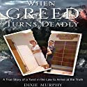 When Greed Turns Deadly Audiobook by Dixie Murphy Narrated by Paul J. McSorley