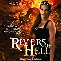 Rivers of Hell: Shadows of the Immortals, Book 3 Hörbuch von Marina Finlayson Gesprochen von: Hollie Jackson