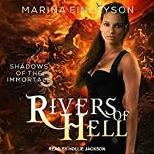 Rivers of Hell: Shadows of the Immortals, Book 3 Audiobook by Marina Finlayson Narrated by Hollie Jackson