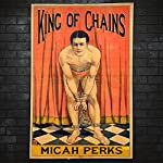 King of Chains | Micah Perks