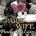 The Paris Wife (       UNABRIDGED) by Paula McLain Narrated by Carrington MacDuffie