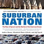 Suburban Nation: The Rise of Sprawl a...