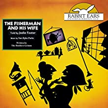 The Fisherman and His Wife Audiobook by  The Brothers Grimm, Eric Metaxas - adapter Narrated by Jodie Foster