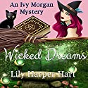 Wicked Dreams: An Ivy Morgan Mystery, Book 2 Audiobook by Lily Harper Hart Narrated by Angel Clark