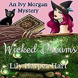 Wicked Dreams: An Ivy Morgan Mystery, Book 2