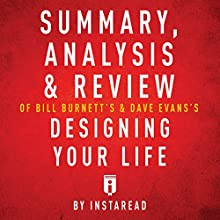 Summary, Analysis & Review of Bill Burnett's & Dave Evans's Designing Your Life by Instaread Audiobook by  Instaread Narrated by Sam Scholl