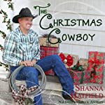The Christmas Cowboy (Rodeo Romance) | Shanna Hatfield