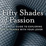 Fifty Shades of Passion: An Erotic Guide to Exploring Fifty Shades with Your Lover | Hyacinth Books