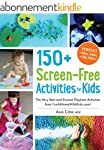 150+ Screen-Free Activities for Kids:...