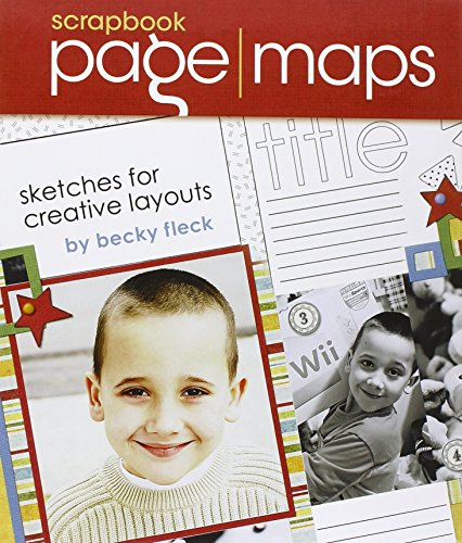 Scrapbook Page Maps: Sketches For Creative Layouts