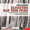 Schatten auf dem Pfad: Wie uns die Suche nach Erleuchtung hinters Licht führen kann Hörbuch von Abdi Assadi Gesprochen von: Götz Bühler