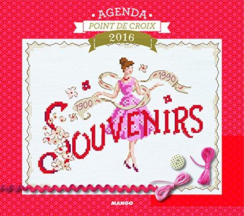 Agenda 2016 : souvenirs, souvenirs au point de croix