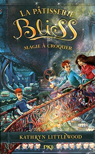 La pâtisserie Bliss (3) : Magie à croquer