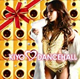 KIYO LOVES DANCEHALL(DVD付)