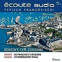 Écoute audio - Roscoff, cité corsaire. 1/2016: Französisch lernen Audio - Korsarenstadt Roscoff Hörbuch von  div. Gesprochen von:  div.