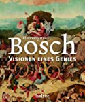 Hieronymus Bosch: Visionen eines Genies
