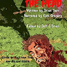 The Head | Livre audio Auteur(s) : Brian Barr Narrateur(s) : Rick Gregory