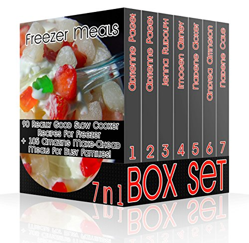 Freezer Meals BOX SET 7 IN 1: 90 Really Good Slow Cooker Recipes For Freezer + 105 Amazing Make-Ahead Meals For Busy Families!: (freezer crockpot cookbook, ... crockpot recipes, crockpot freezer recipes) by Adrienne Paget, Jenna Rudolph, Imogen Abney, Nadene Acker, Andrea Arrington, Nadene Cale