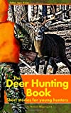 The Deer Hunting Book: Short stories for young hunters