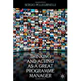 Thinking and Acting as a Great Programme Managerby Sergio Pellegrinelli