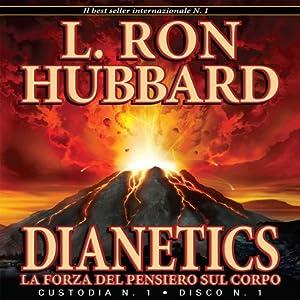 Dianetics: La Forza del Pensiero Sul Corpo [Dianetics: The Modern Science of Mental Health] Audiobook