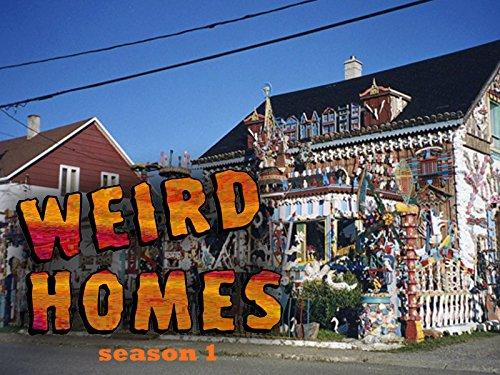 Weird Homes - Season 1