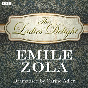 The Ladies' Delight (Classic Serial) | [Emile Zola]