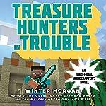 Treasure Hunters in Trouble: An Unofficial Gamer's Adventure, Book 4 | Winter Morgan