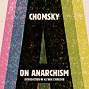 On Anarchism | [Noam Chomsky, Nathan Schneider (introduction)]