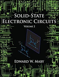 Solid-State Electronic Circuits - Volume 2 (Solid-State Electronics) from Edward W. Maby