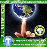 Subliminal – Change Your Body, Spirit, Brain, Health And More Via Subliminals