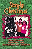 Simply Christmas: Easy Dramas, Speeches, and Recitations for Children