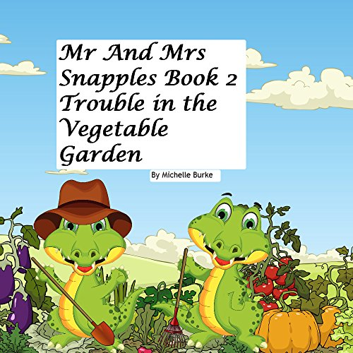 mr-and-mrs-snapples-book-2-trouble-in-the-vegetable-garden-english-edition