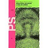 Modernidad, pluralismo y crisis de sentido: La orientación del hombre moderno (Básica)